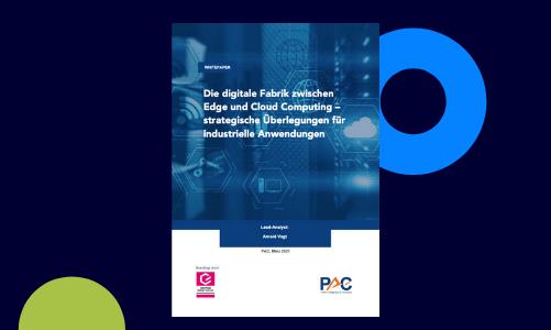 Whitepaper: Die digitale Fabrik zwischen Edge und Cloud Computing