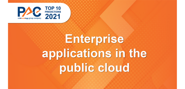 PAC Predictions 2021: Enterprise applications are moving towards the public cloud