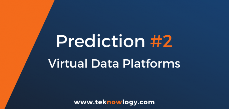 teknowlogy´s top IT trends for 2019 – 2/10 Virtual data platforms