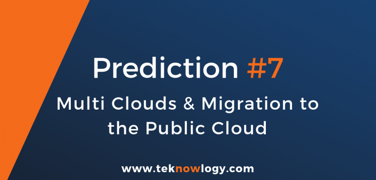 teknowlogy's top IT trends for 2019 – 7/10 Multi-clouds and migration to the public cloud