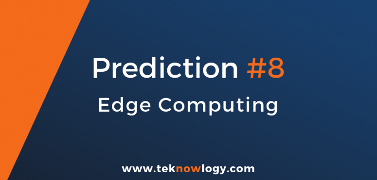 teknowlogy´s top IT trends for 2019 – 8/10 Edge computing