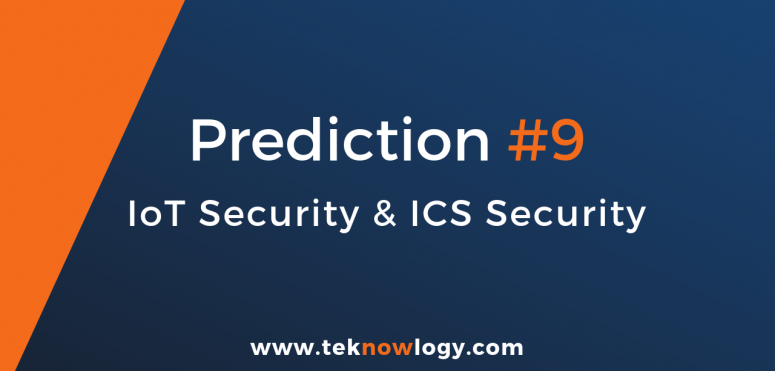 teknowlogy's top IT trends for 2019 – 9/10 IoT security and ICS security (industrial control systems)