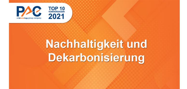 PAC Predictions 2021: Nachhaltigkeit und Dekarbonisierung