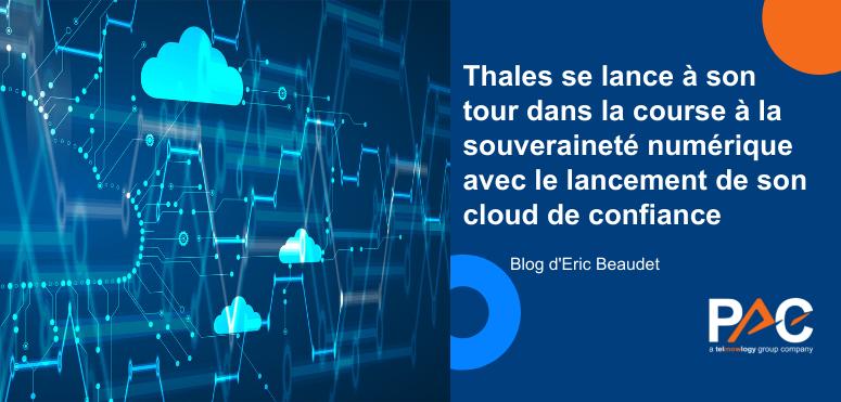 Thales se lance à son tour dans la course à la souveraineté numérique avec le lancement de son cloud de confiance