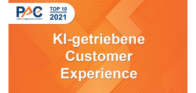 PAC Predictions 2021: KI wird den Markt für Customer Experience radikal verändern