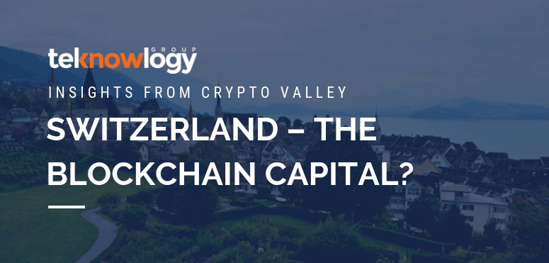 Switzerland - the blockchain capital?
