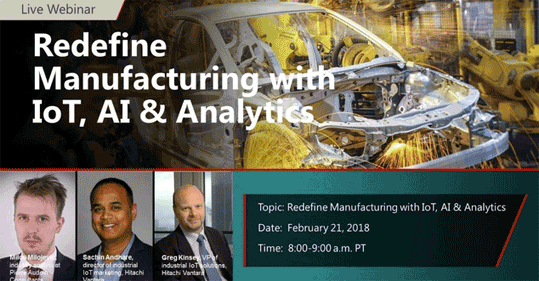 Webinar: Redefine Manufacturing with IoT, AI and Analytics